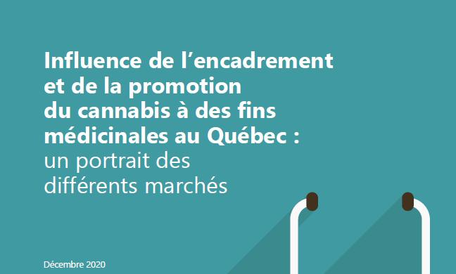 Rapport – Influence de l'encadrement  et de la promotion  du cannabis à des fins  médicinales au Québec